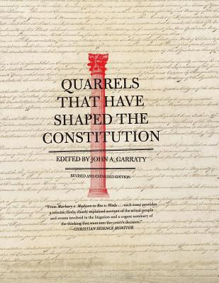 Quarrels That Have Shaped the Constitution: Revised and Expanded Edition Cover Image