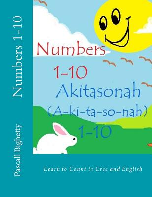 Numbers 1-10: Learn to Count in Cree and English Cover Image
