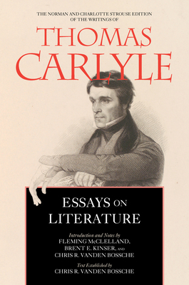Essays on Literature (The Norman and Charlotte Strouse Edition of the Writings of Thomas Carlyle #5) Cover Image