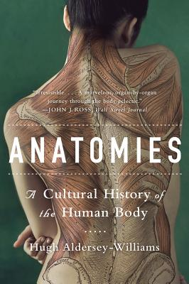 Anatomies: A Cultural History of the Human Body Cover Image