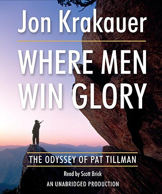 Where Men Win Glory: The Odyssey of Pat Tillman Cover Image