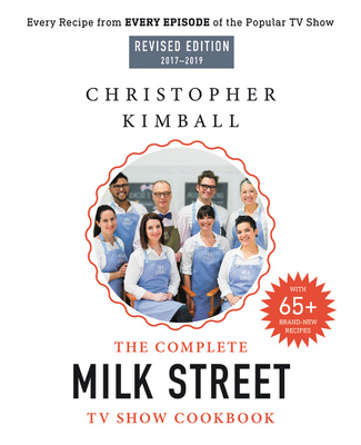 The Complete Milk Street TV Show Cookbook (2017-2019): Every Recipe from Every Episode of the Popular TV Show Cover Image