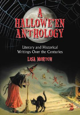 A Hallowe'en Anthology: Literary and Historical Writings Over the Centuries Cover Image
