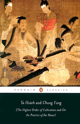 Ta Hsueh and Chung Yung: (The Highest Order of Cultivation and On the Practice of the Mean) Cover Image