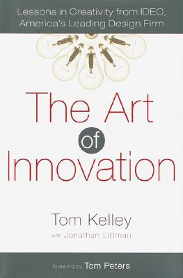 The Art of Innovation: Lessons in Creativity from Ideo, America's Leading Design Firm Cover Image