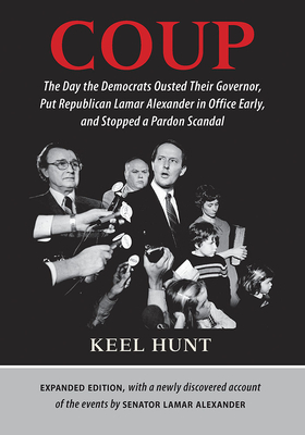 Coup: The Day the Democrats Ousted Their Governor, Put Republican Lamar Alexander in Office Early, and Stopped a Pardon Scan Cover Image