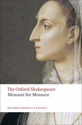 Measure for Measure: The Oxford Shakespeare Measure for Measure (Oxford World's Classics) Cover Image