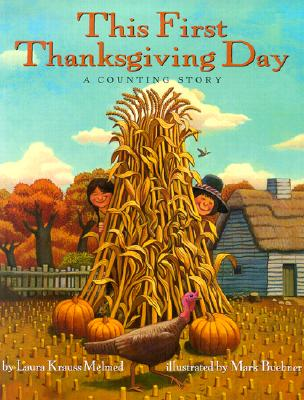 This First Thanksgiving Day: A Counting Story (Paperback)Laura Krauss Melmed, Mark Buehner (Illustrator)