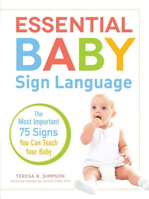 Essential Baby Sign Language: The Most Important 75 Signs You Can Teach Your Baby Cover Image