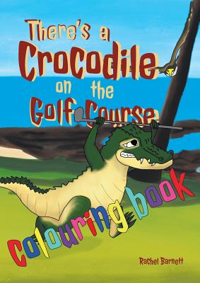 There's a Crocodile on the Golf Course Colouring Book Cover Image