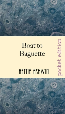 Boat to Baguette: A French adventure Cover Image