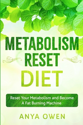 Metabolism Reset Diet: Reset Your Metabolism and Become A Fat Burning Machine Cover Image
