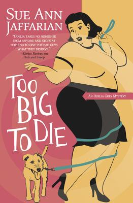 Too Big to Die (Odelia Grey Mysteries #12) Cover Image