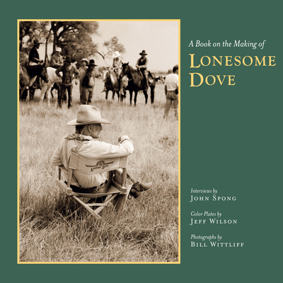A Book on the Making of Lonesome Dove (Southwestern & Mexican Photography Series) Cover Image