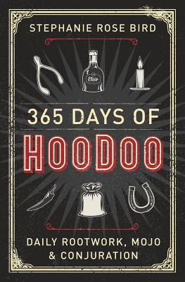 365 Days of Hoodoo: Daily Rootwork, Mojo & Conjuration Cover Image