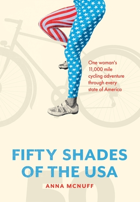 50 Shades of The USA: One woman's 11,000-mile cycling adventure through every state of America Cover Image