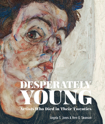 Desperately Young: Artists Who Died in Their Twenties Cover Image