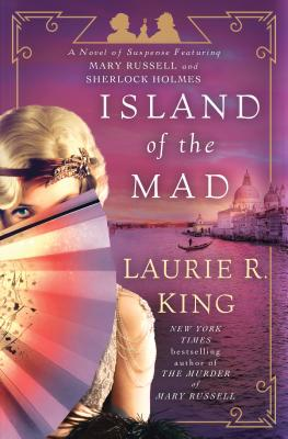 Island of the Mad: A Novel of Suspense Featuring Mary Russell and Sherlock Holmes (Mary Russell Novel) Cover Image