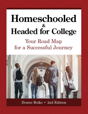 Homeschooled & Headed for College: Your Road Map for a Successful Journey Cover Image
