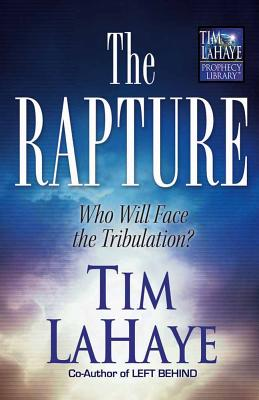 The Rapture: Who Will Face the Tribulation? Cover Image