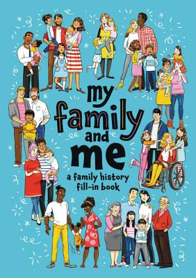 My Family and Me: A Family History Fill-In Book Cover Image