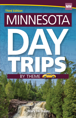 Minnesota Day Trips by Theme Cover Image