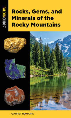 Rocks, Gems, and Minerals of the Rocky Mountains (Falcon Pocket Guides) Cover Image