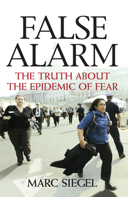 False Alarm: The Truth about the Epidemic of Fear Cover Image