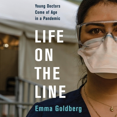 Life on the Line: Young Doctors Come of Age in a Pandemic Cover Image