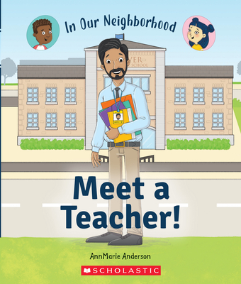 Meet a Teacher! (In Our Neighborhood) (Library Edition) Cover Image