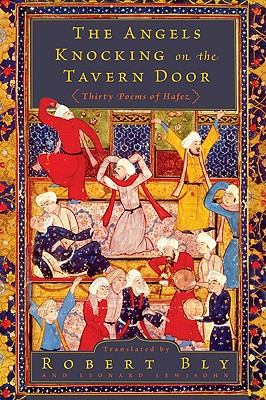The Angels Knocking on the Tavern Door: Thirty Poems of Hafez Cover Image