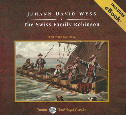an analysis of the swiss family robinson a story by johann david wyss Dive deep into johann david wyss, johann rudolf wyss' the swiss family  robinson  the swiss family robinson belongs to a class of stories that  became.