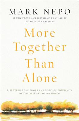 More Together Than Alone: Discovering the Power and Spirit of Community in Our Lives and in the World Cover Image