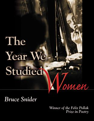 Year We Studied Women (Wisconsin Poetry Series #2003) Cover Image