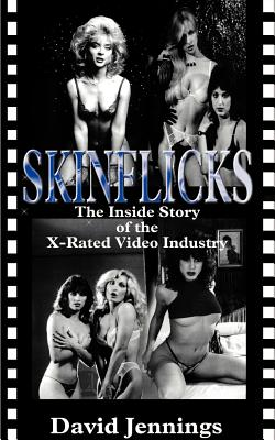 Skinflicks: The Inside Story of the X-Rated Video Industry Cover Image