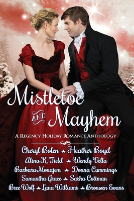 Mistletoe and Mayhem: A Regency Holiday Romance Anthology Cover Image