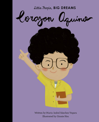 Corazon Aquino (Little People, BIG DREAMS #43) Cover Image