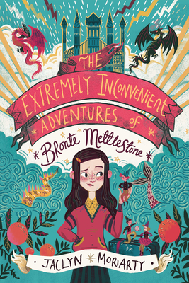 The Extremely Inconvenient Adventures of Bronte Mettlestone by Jaclyn Mroiarty