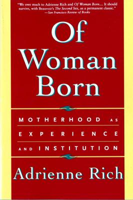 Of Woman Born: Motherhood as Experience and Institution Cover Image