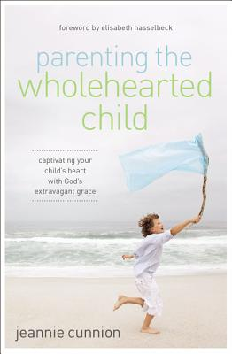 Parenting the Wholehearted Child Cover