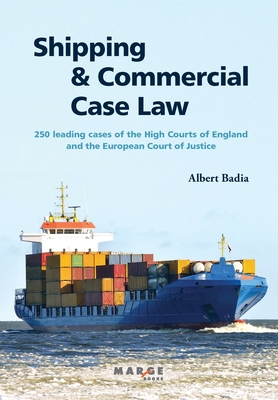 Shipping and Commercial Case Law: 250 leading cases of the High Courts of England and the European Court of Justice. Cover Image