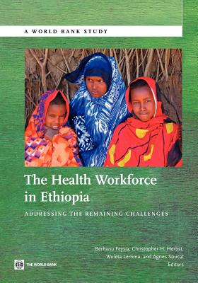 The Health Workforce in Ethiopia: Addressing the Remaining Challenges (World Bank Studies) Cover Image