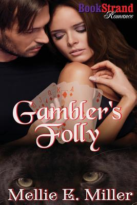 Cover for Gambler's Folly (Bookstrand Publishing Romance)