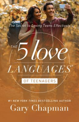 The 5 Love Languages of Teenagers: The Secret to Loving Teens Effectively Cover Image