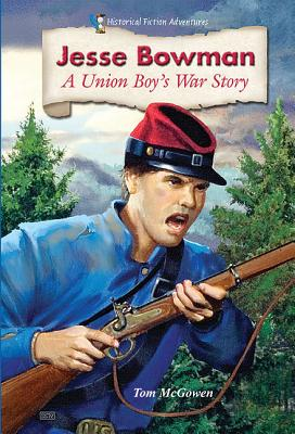 Jesse Bowman: A Union Boy's War Story (Historical Fiction Adventures) Cover Image
