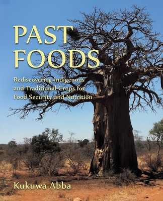 Past Foods: Rediscovering Indigenous and Traditional Crops for Food Security and Nutrition Cover Image