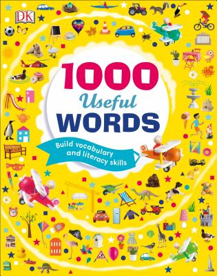 1000 Useful Words: Build Vocabulary and Literacy Skills by DK