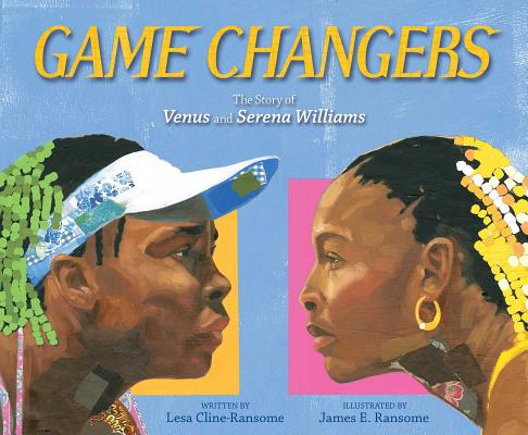 Game Changers: The Story of Venus and Serena Williams Cover Image
