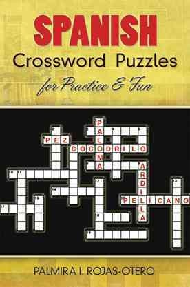 Spanish Crossword Puzzles for Practice and Fun (Dover Dual Language Spanish) Cover Image