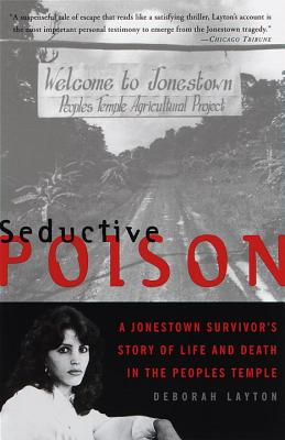 Seductive Poison: A Jonestown Survivor's Story of Life and Death in the Peoples Temple Cover Image